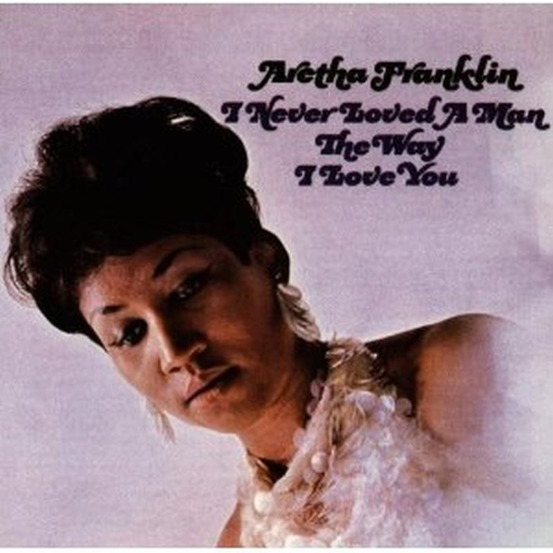 Aretha Franklin - I've Never Loved A Man The Way I Love You - Cd