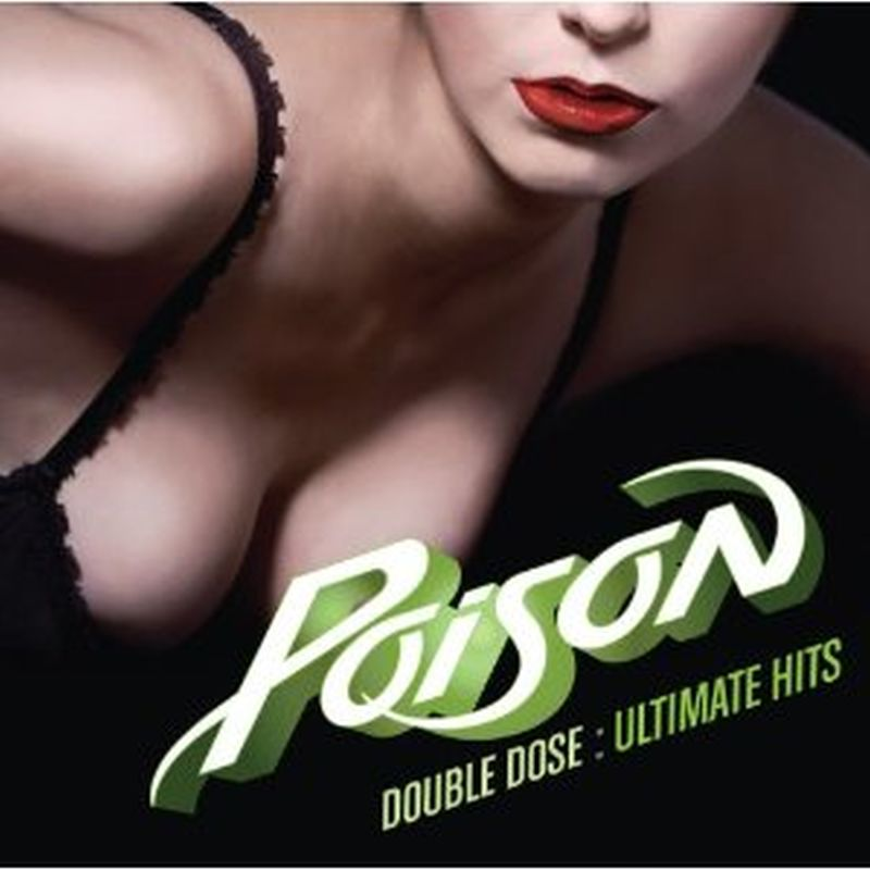 Poison - Double Dose: Ultimate Hits - 2 Cd Set