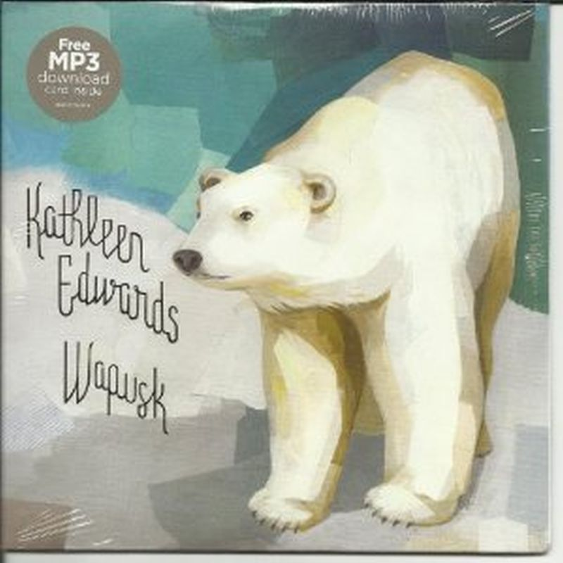 Kathleen Edwards - Wapusk (7 Inch W/download - Vinyl)
