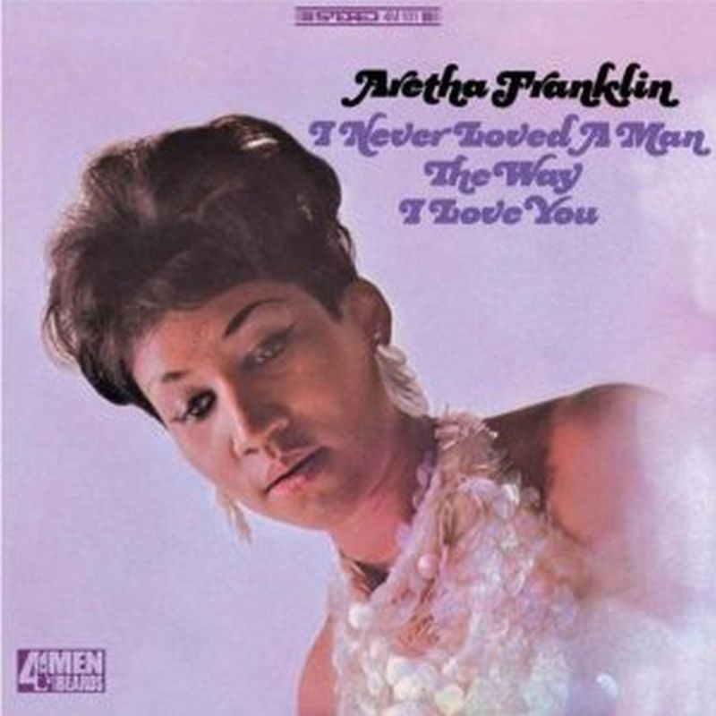 Aretha Franklin - I Never Loved A Man The Way I Love You (180g - Vinyl)