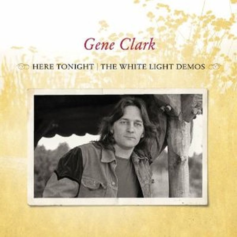 Gene Clark - Here Tonight: The White Light Demos - Cd