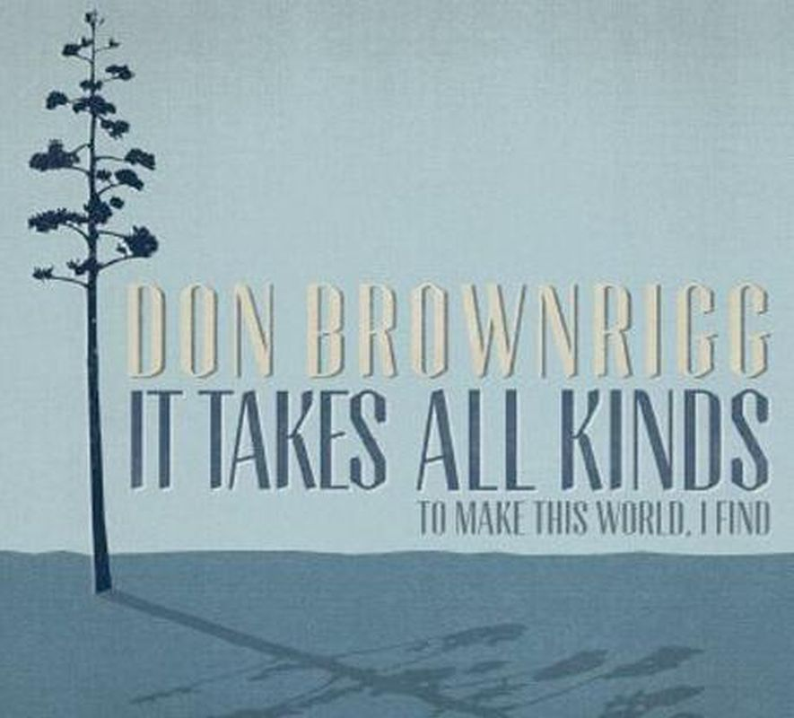 Don Brownrigg - It Takes All Kinds (digi - Cd)