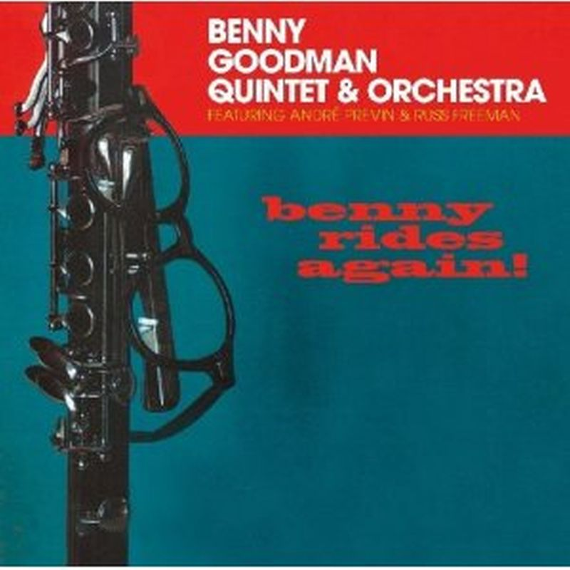 Benny Goodman Quintet/Orchestra - Benny Rides Again - Cd