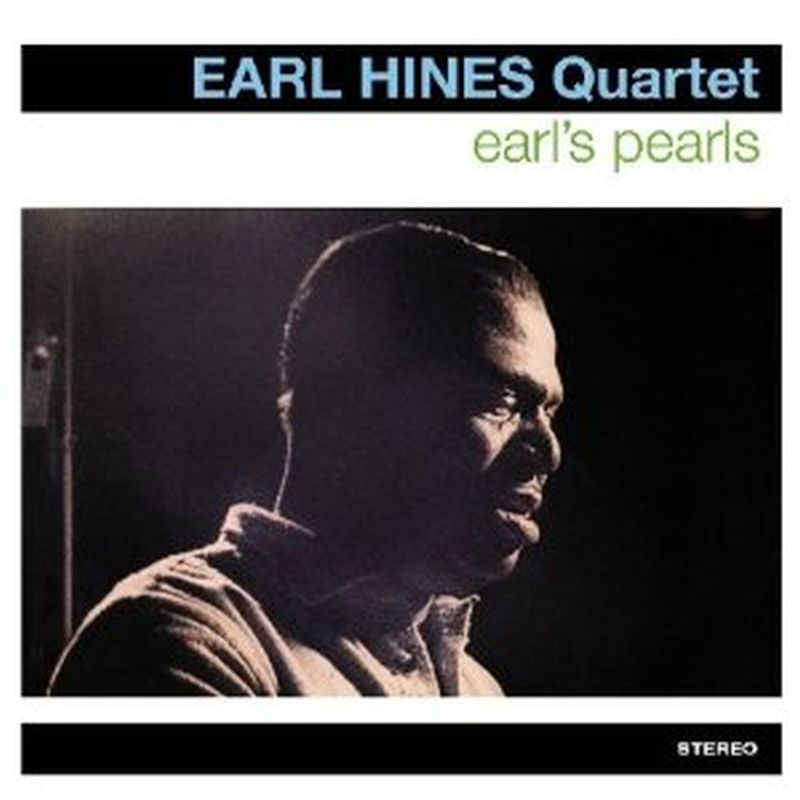 Earl Hines Quartet - Earl's Pearls (bonus Tracks - Cd)