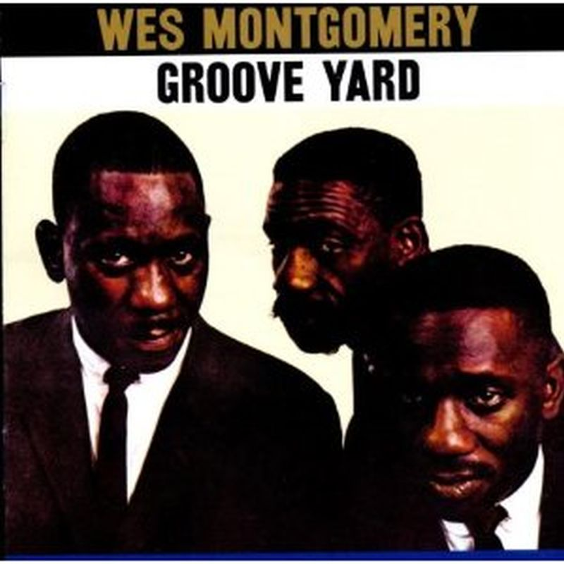 Wes Montgomery - Groove Yard - Cd