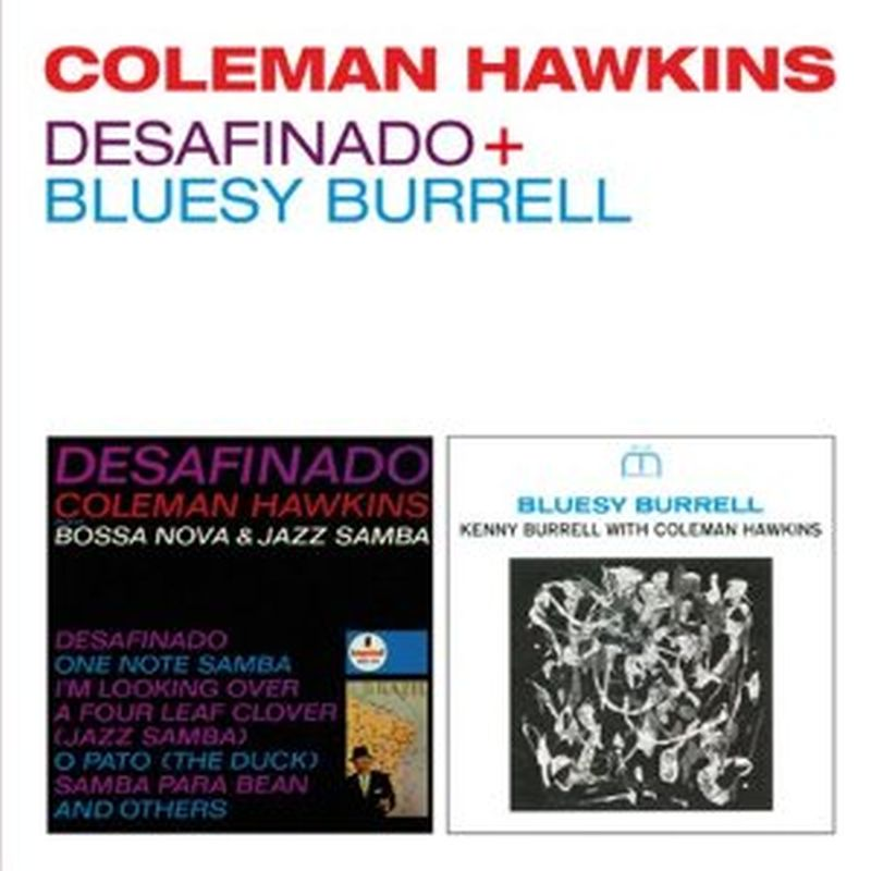 Coleman Hawkins - Desafinado/bluesy Burrell - Cd