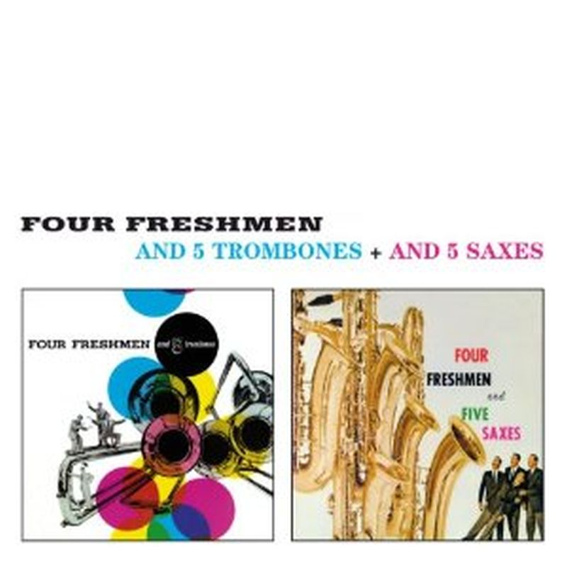 Four Freshmen - And 5 Trombones + And 5 Saxes - Cd