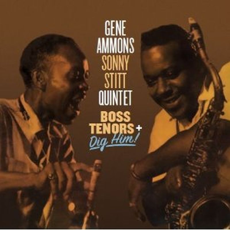 Gene Ammons/Sonny Stitt Quintet - Boss Tenors/dig Him! (remastered - Cd)