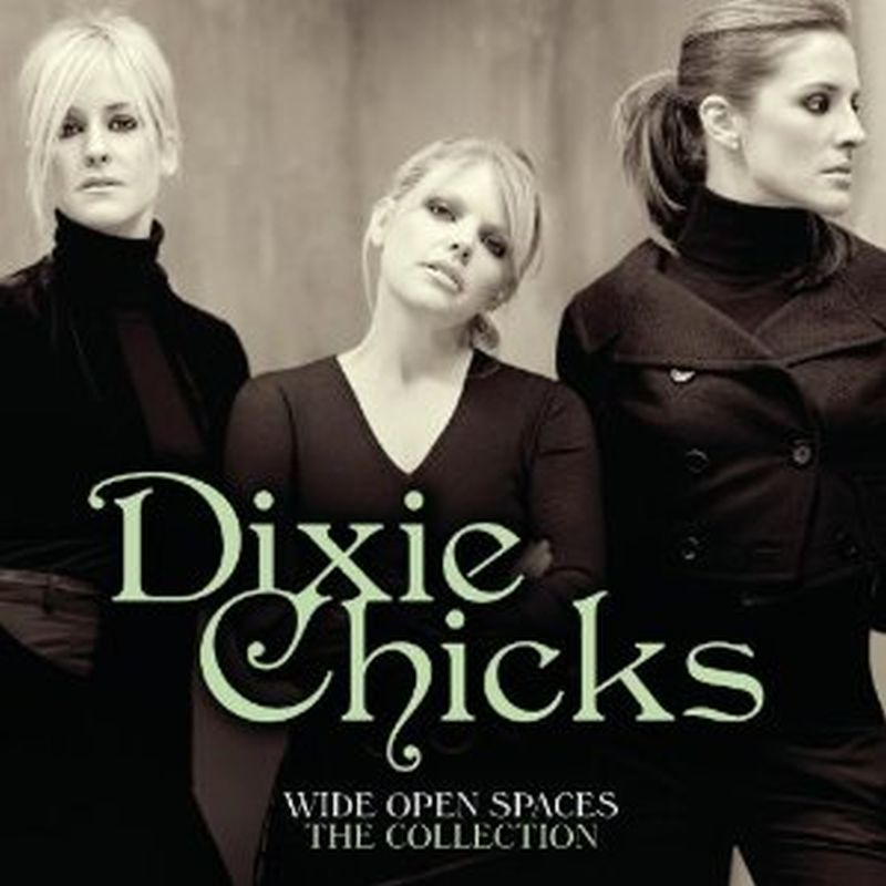 Dixie Chicks - Wide Open Spaces: The Collection - Cd
