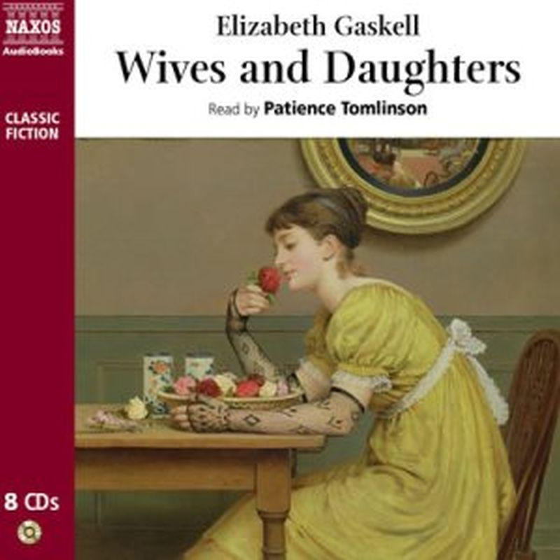 Elizabeth Gaskell - Wives & Daughters(abridged - 8cd)