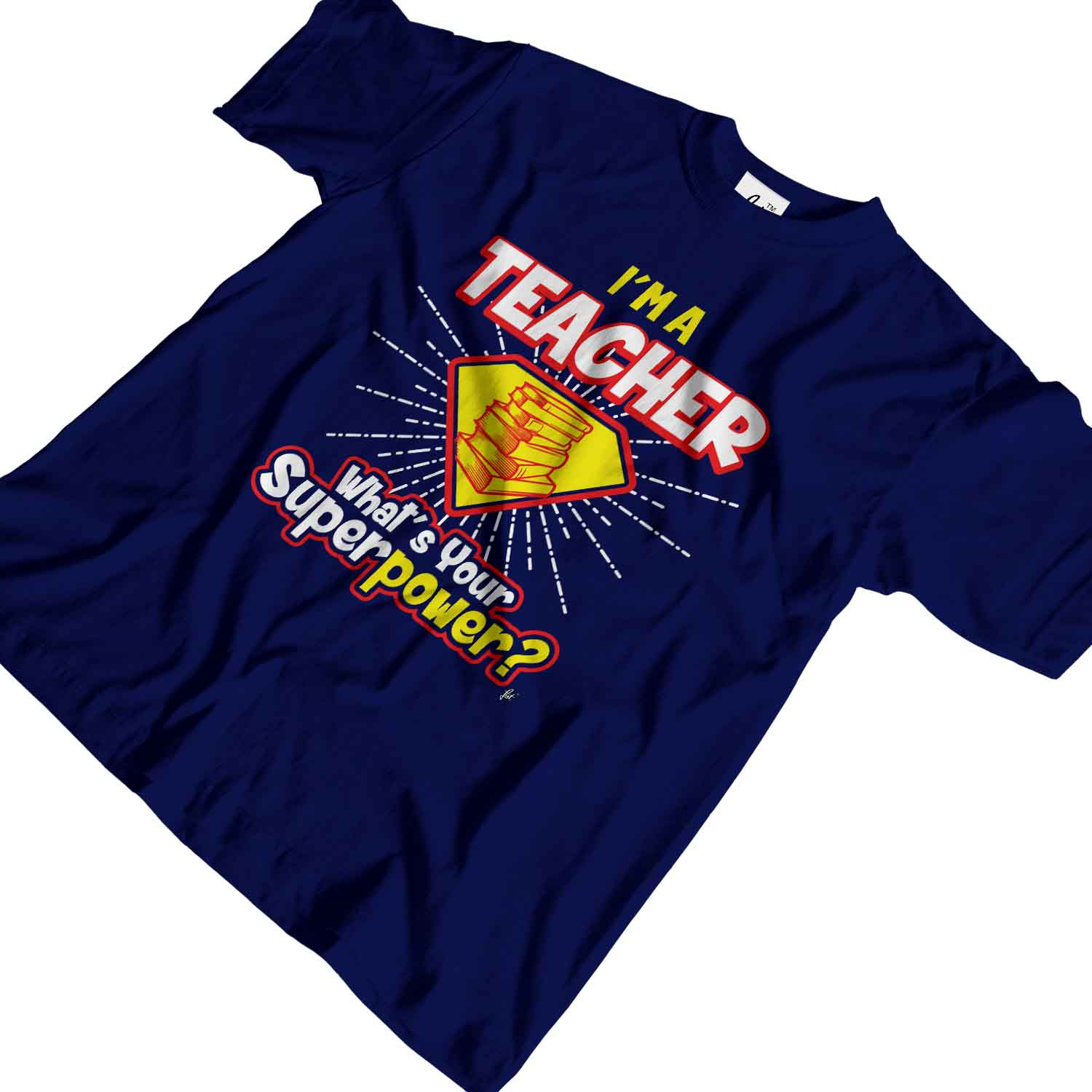 I/'m A Teacher Mens T-Shirt What/'s Your Superpower