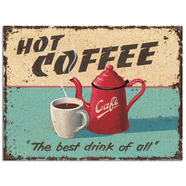 Coffee Posters Retro ~ Hot coffee best drink of all metal sign cafe decor vintage
