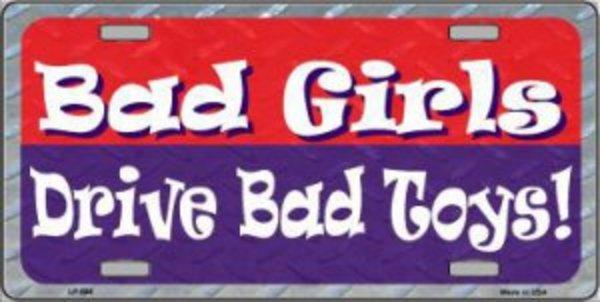 Bad Girls Drive Bad TOYS Metal License Plate