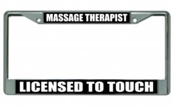 Massage Therapist LICENSED To Touch Chrome License Plate Frame