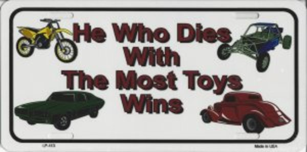 He Who Dies Most TOYS Metal License Plate