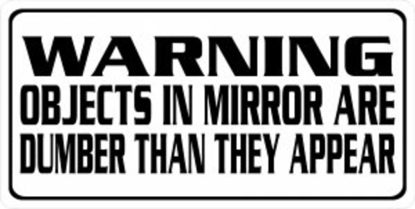 Warning Objects In The MIRROR ... Photo License Plate