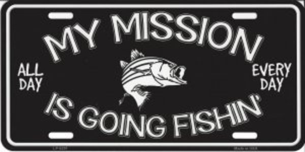 My Mission Is Going FISHING Metal License Plate
