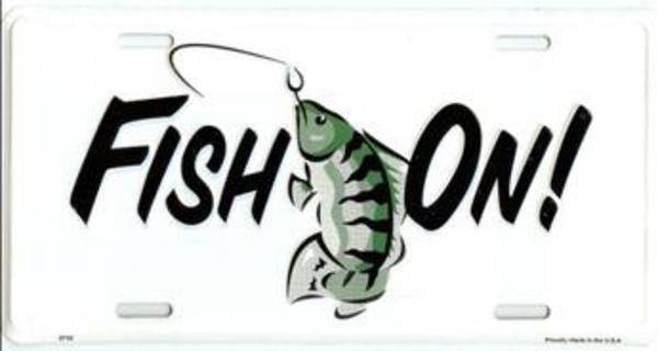 Fish On ... FISHING License Plate