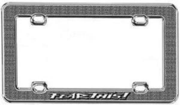 Fear This DIE CAST License Frame.  Free Screw Caps Included