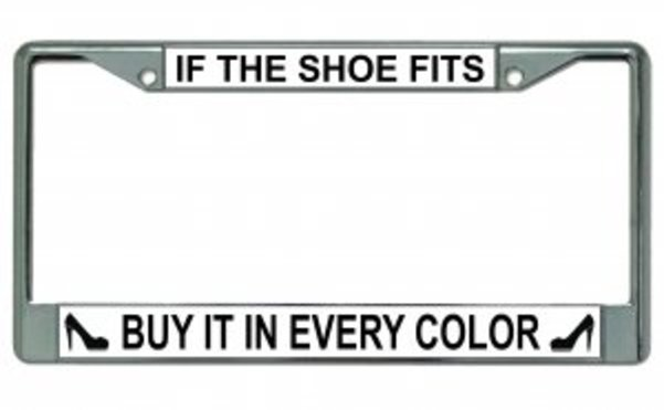 If The SHOE Fits Photo License Plate Frame  Free Screw Caps with this Frame