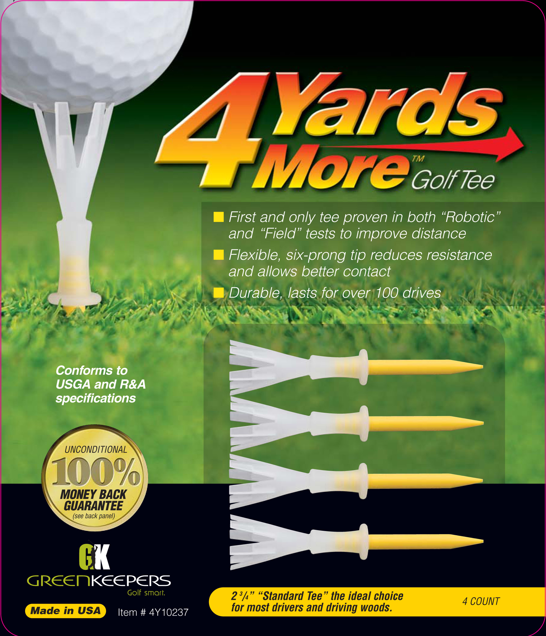 The 4 Yards More Golf Tee is a reusable golf tee that will add more yards to your driving distance. The tee is designed with a rigid polymer stake and a dynamic elastomer crown. The body and individual fingers of the crown flex with the force of the drive
