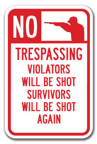 no trespassing violators will be shot survivors will be