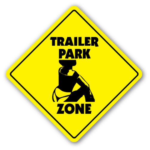 Trailer Park Zone Sign Funny Joke Mobile Home Gift