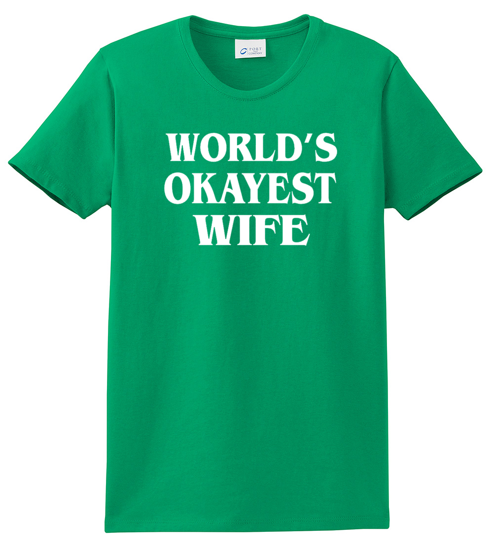 World 39 s okayest wife t shirt funny marriage t shirt ebay for Funny getting married shirts