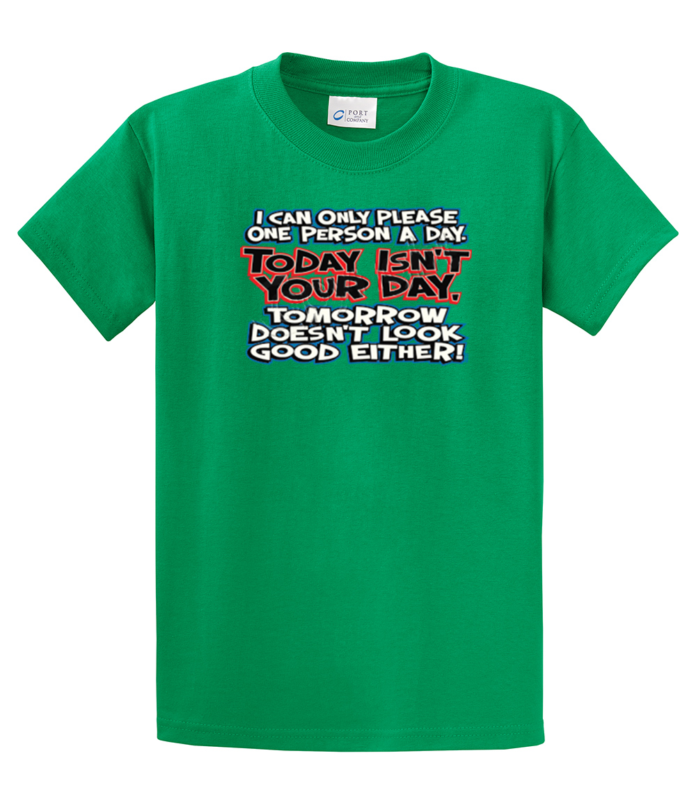 Funny t shirt i can only please one person a day ebay for I can only please one person per day t shirt