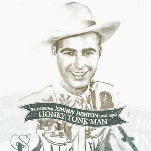 Honky Tonk Man The Essential Johnny Horton 1956-1960 (Music 2 CD)