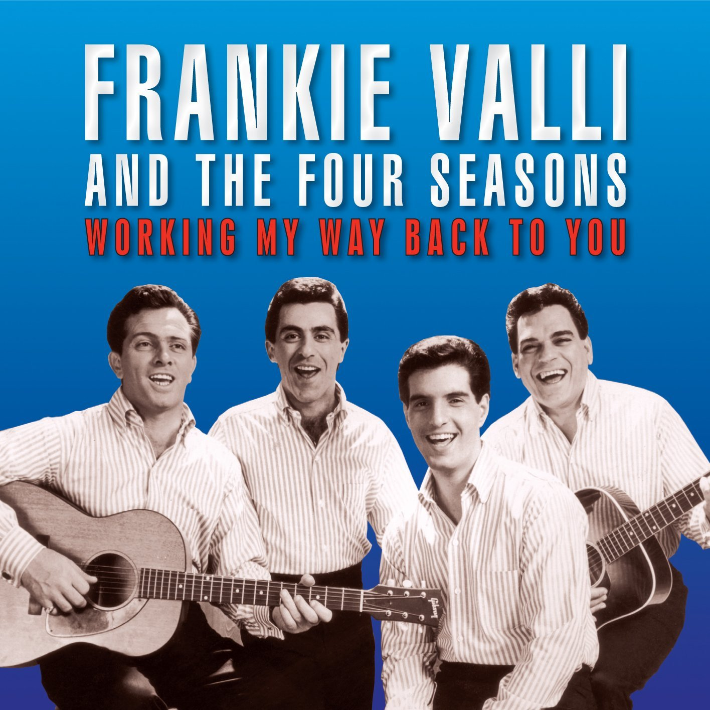 Frankie Valli And The Four Seasons Best Of Working My