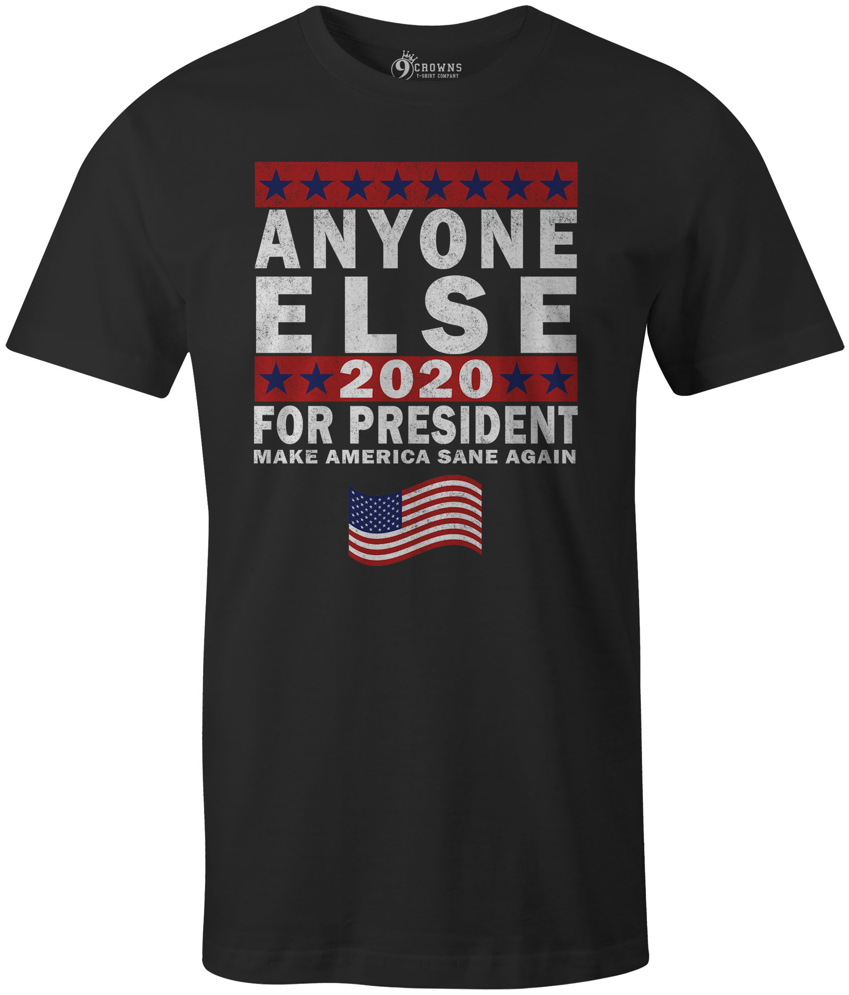 82f8bac6 9 Crowns Tees Men's Anyone Else For President Funny Sarcastic T-Shirt