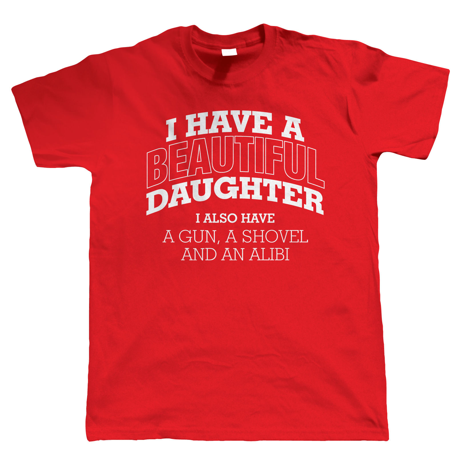 I Have A Beautiful Daughter Mens Funny T