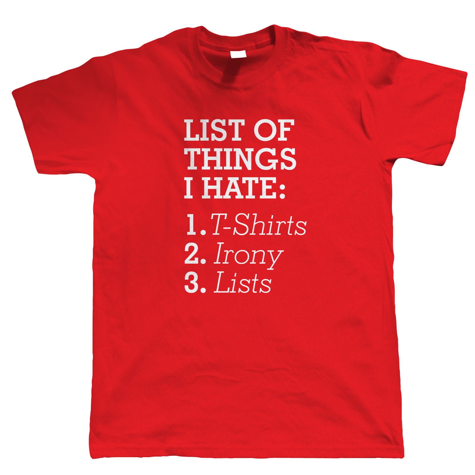 List Of Things I Hate Mens Funny T Shirt