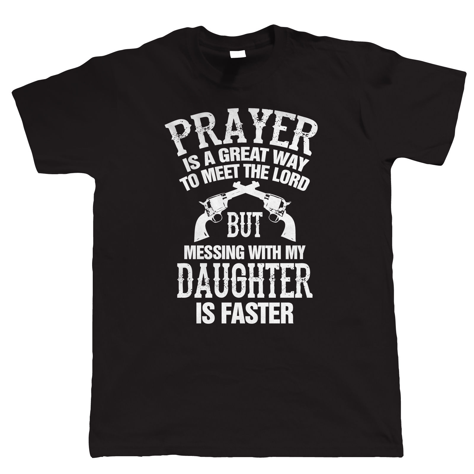Mess With My Daughter Mens Funny T Shirt