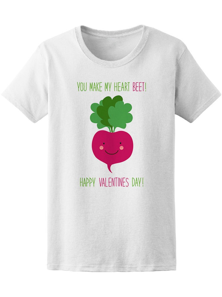 228ef8d9f890 Details about You Make My Heart Beet. Funny Women's Tee -Image by  Shutterstock