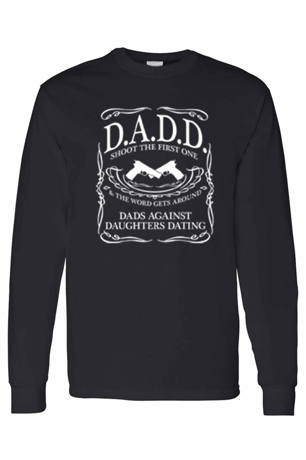 Dads Against Daughters Dating T-shirt Shoot The First One