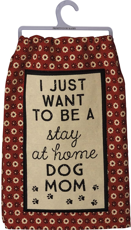 Stay at Home Dog Mom Tea Towel