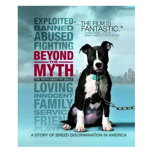 Beyond the Myth: A Film About Pit Bulls and Breed Discrimination (BD) BD25 889290727954