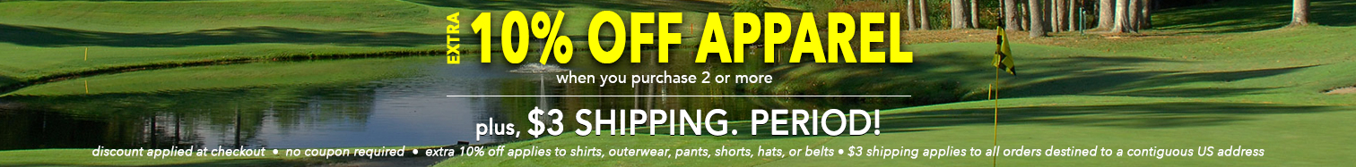 Extra 10% Off when you purchase 2 pieces of apparel • Plus, $3 shipping. Period! • Limited Time Offer