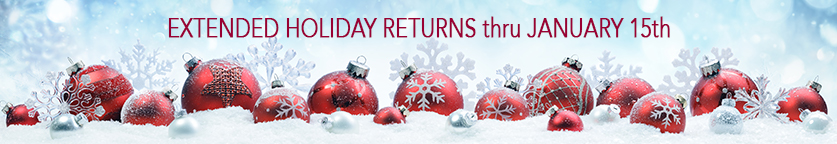 Extend Holiday Returns thru Jan15th! Limited Time Offer