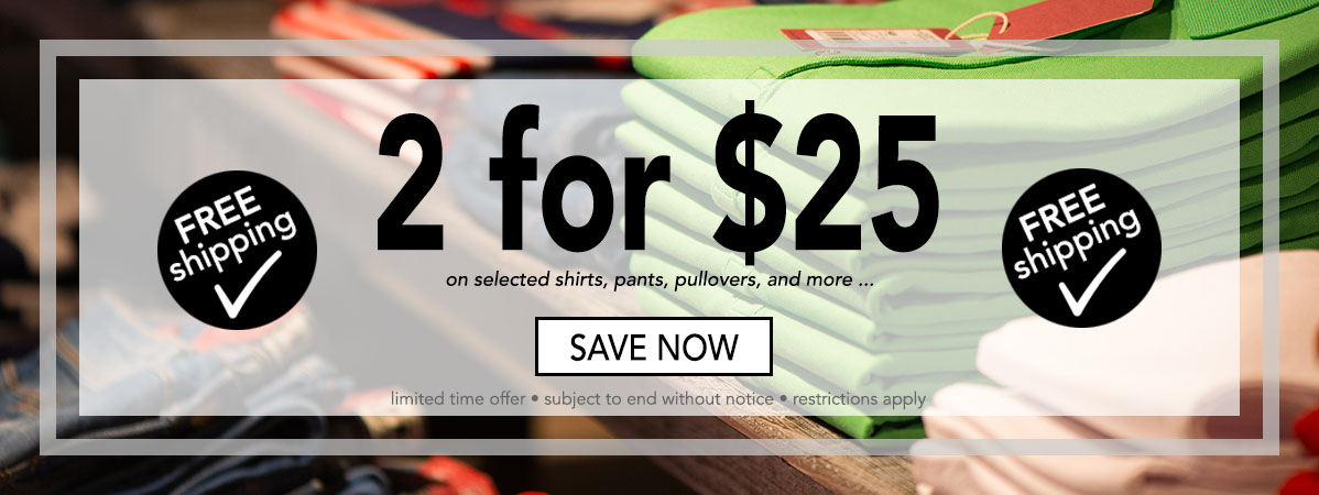 2 for $25! Plus, free ship...