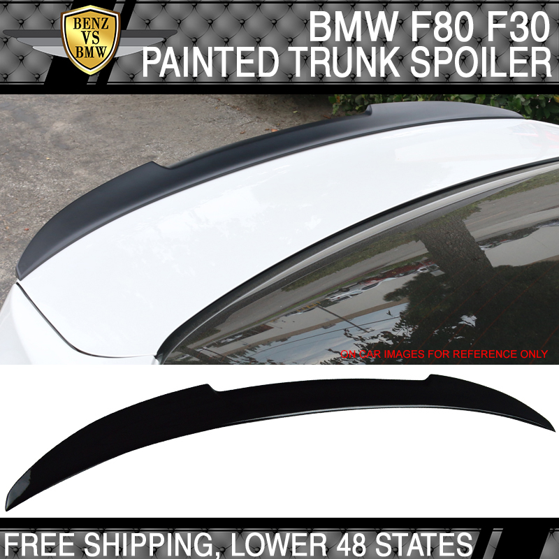 12-19 BMW 3 Series F80 M3 F30 4Dr V Style Trunk Spoiler Painted Jet Black #668