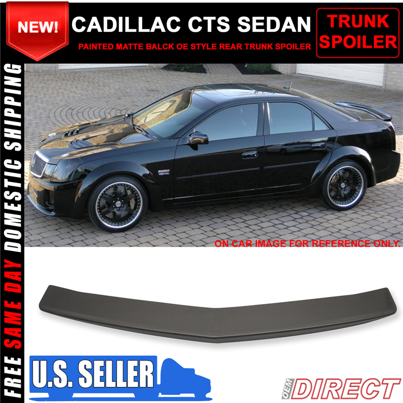 Fits 03-07 Cadillac Cts Sedan Matte Black Rear Trunk Spoiler ABS Flush Mount