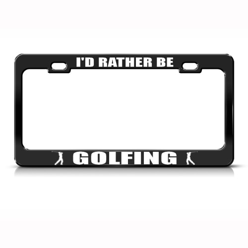 I D Rather Be Golfing Golf License Plate Frame Tag Holder