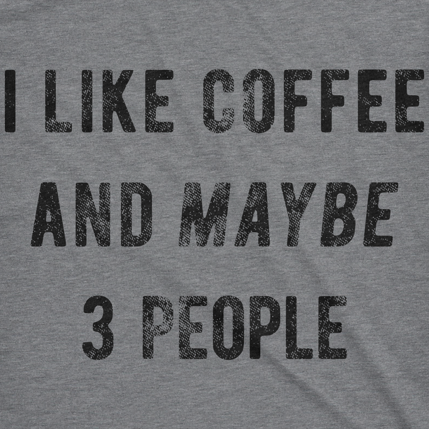 Mens-I-Like-Coffee-And-Maybe-3-People-Tshirt-Funny-Sarcastic-Tee-For-Guys thumbnail 19