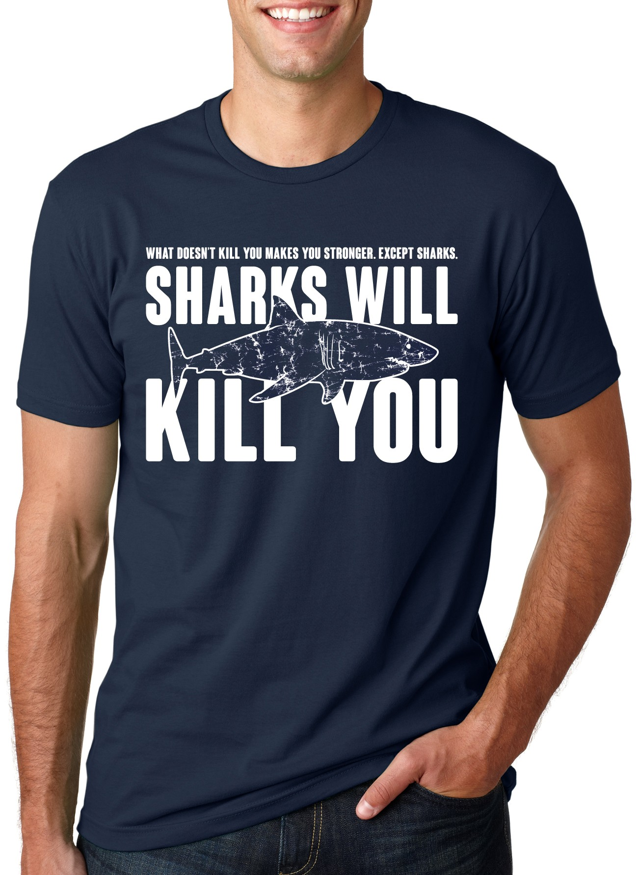 d36fc4b84 Mens Sharks Will Kill You Funny T Shirt Sarcasm Novelty Offensive ...