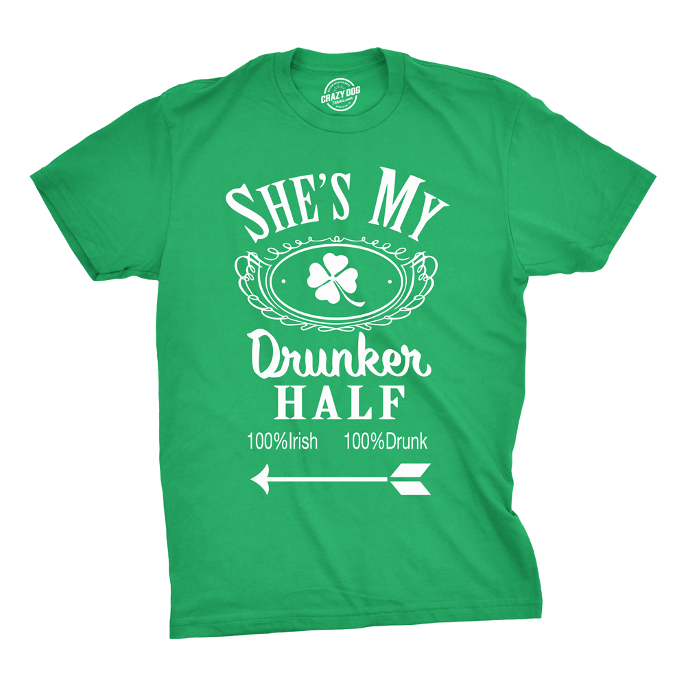 ea6f25e6 Mens Shes My Drunker Half Funny Couples Saint Patricks Day Drinking T shirt  (Green) S