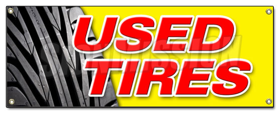 used tires banner sign tires sale sell wheel signs save discount tyres ebay. Black Bedroom Furniture Sets. Home Design Ideas