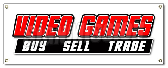 Video Games Banner Sign Buy Sell Trade Game Signs Computer
